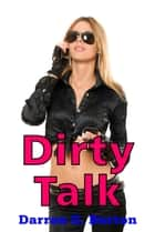 Dirty Talk ebook by Darren G. Burton
