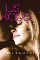 IJskoud ebook by Jennifer L. Armentrout, Marcel Hagedoorn