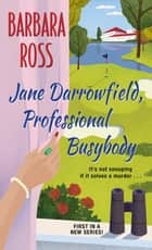 Jane Darrowfield, Professional Busybody ebook by Barbara Ross