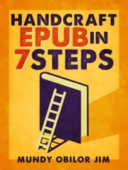 Handcraft Epub in 7 Steps ebook by Mundy Obilor Jim