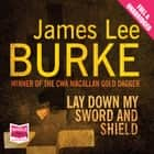 Lay Down My Sword and Shield audiobook by James Lee Burke