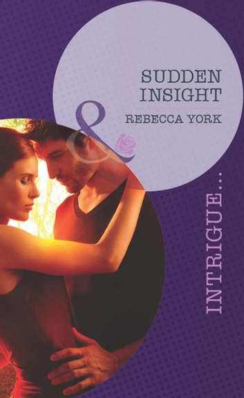 Sudden Insight (Mills & Boon Intrigue) (Mindbenders, Book 1) ebook by Rebecca York