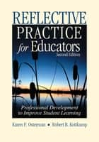 Reflective Practice for Educators ebook by Dr. Karen F. Osterman,Dr. Robert B. Kottkamp
