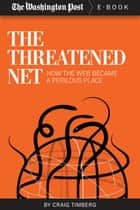 The Threatened Net ebook by The Washington Post