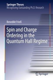Spin and Charge Ordering in the Quantum Hall Regime ebook by Benedikt Frieß
