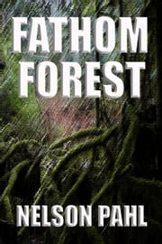 Fathom Forest ebook by Nelson Pahl