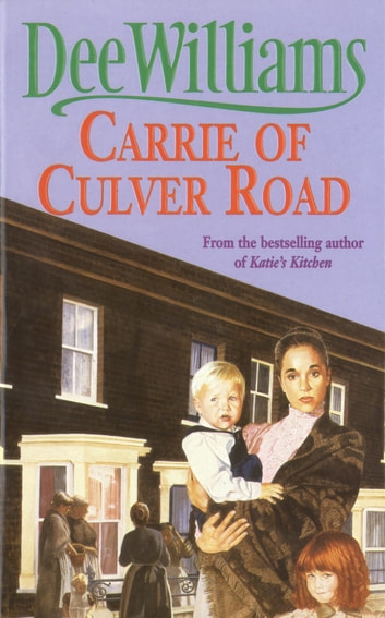 Carrie of Culver Road - A touching saga of the search for happiness ebook by Dee Williams
