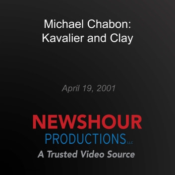 Michael Chabon: Kavalier and Clay audiobook by PBS NewsHour