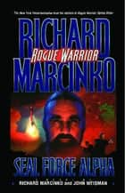 Seal Force Alpha eBook by Richard Marcinko