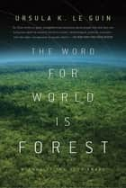 Ebook The Word for World is Forest di Ursula K. Le Guin