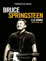 Bruce Springsteen e le donne - She's the one ebook by Patrizia De Rossi