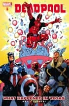 Deadpool Vol. 5 - What Happened in Vegas E-bok by Daniel Way, Jason Pearson, Carlo Barberi