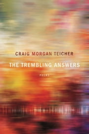 The Trembling Answers ebook by Craig Morgan Teicher