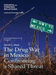 The Drug War in Mexico: Confronting a Shared Threat ebook by David A. Shirk