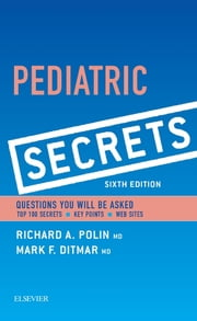 Pediatric Secrets ebook by Richard A. Polin,Mark F. Ditmar
