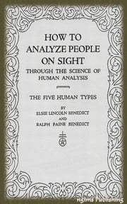 How to Analyze People on Sight (Illustrated + Audiobook Download Link + Active TOC) ebook by Elsie Lincoln Benedict,Ralph Paine Benedict