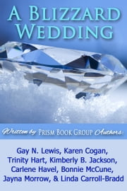 A Blizzard Wedding ebook by Prism Book Group