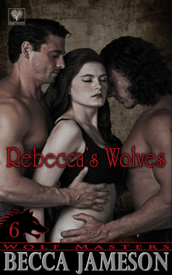 Rebecca's Wolves ebook by Becca Jameson