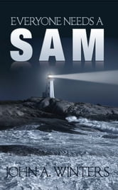 Everyone Needs A Sam ebook by John A. Winters