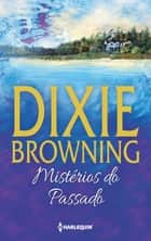 Mistérios do passado ebook by Dixie Browning