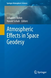 Atmospheric Effects in Space Geodesy ebook by