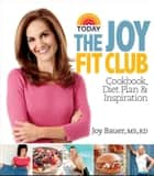 Joy Fit Club - Cookbook, Diet Plan & Inspiration ebook by Joy Bauer