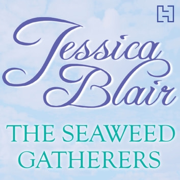 The Seaweed Gatherers audiobook by Jessica Blair