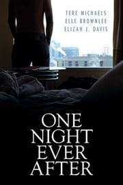 One Night Ever After ebook by Elizah J. Davis,Elle Brownlee,Tere Michaels