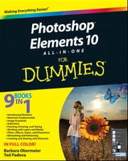 Photoshop Elements 10 All-in-One For Dummies ebook by Barbara Obermeier,Ted Padova