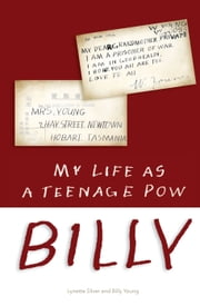 Billy - My life as a Teenage POW ebook by Lynette Silver,Billy Young