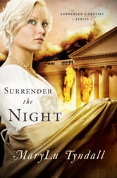 Surrender the Night ebook by MaryLu Tyndall