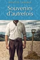 Souvenirs d'autrefois T.2 - 1918 ebook by Rosette Laberge