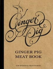 Ginger Pig Meat Book ebook by Tim Wilson, Fran Warde