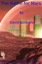 The Battle for Mars ebook by David Donaghe