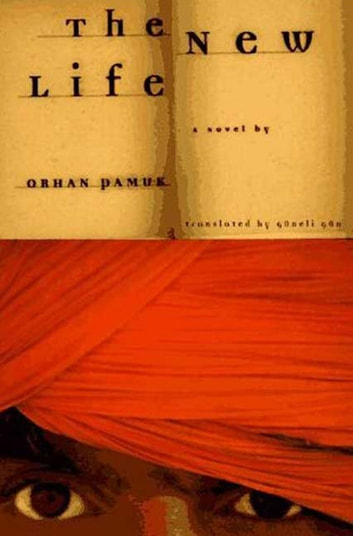 The New Life - A Novel ebook by Orhan Pamuk