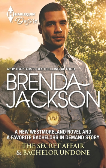The Secret Affair & Bachelor Undone - The Secret Affair\Bachelor Undone ebook by Brenda Jackson