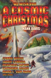 A Cosmic Christmas ebook by Connie Willis,Larry Correia,Mercedes Lackey,Catherine Asaro,Mark L. Van Name,Hank Davis