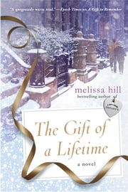The Gift of a Lifetime - A Novel ebook by Melissa Hill