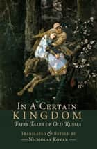 In a Certain Kingdom - Fairy Tales of Old Russia ebook by