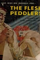 The Flesh Peddlers ebook by Don Elliott