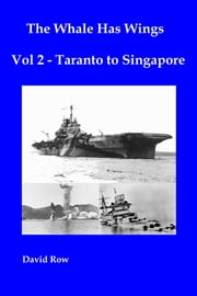 The Whale Has Wings Vol 2: Taranto to Singapore ebook by David Row