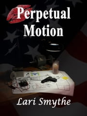 Perpetual Motion ebook by Lari Smythe