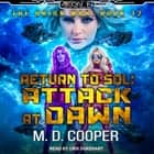 Return to Sol - Attack at Dawn audiobook by M. D. Cooper