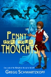Penny for Your Thoughts ebook by Gregg Schwartzkopf