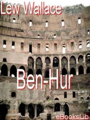 Ben-Hur:A Tale of the Christ ebook by Lew Wallace