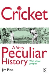 Cricket, A Very Peculiar History ebook by Jim Pipe