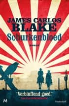 Schurkenbloed ebook by James Carlos Blake,Ronald Vlek
