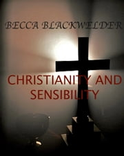 Christianity and Sensibility ebook by Becca Blackwelder