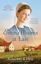 Emma Blooms At Last - One Big Happy Family, Book Two ebook by Naomi King
