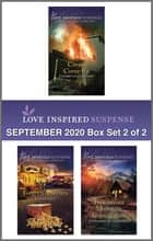 Harlequin Love Inspired Suspense September 2020 - Box Set 2 of 2 ebook by Elizabeth Goddard, Karen Kirst, Stephanie M. Gammon